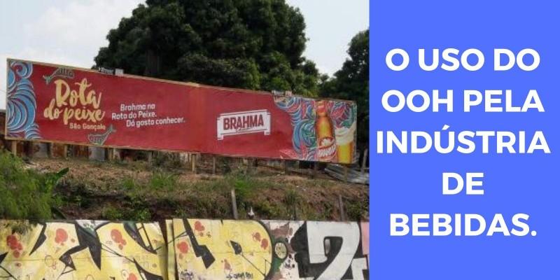 O uso do OOH pela indústria de bebidas.